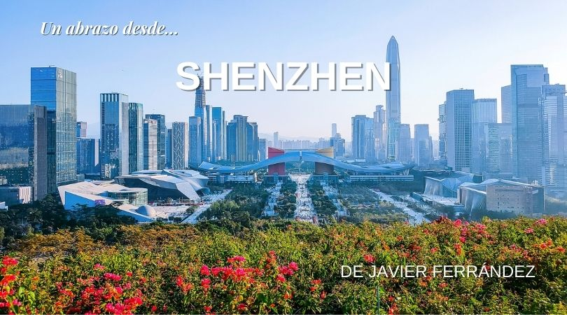 Un abrazo desde… Shenzhen